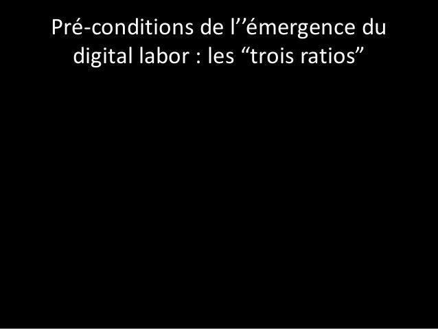"""Pré-conditions de l''émergence du digital labor : les """"trois ratios"""""""