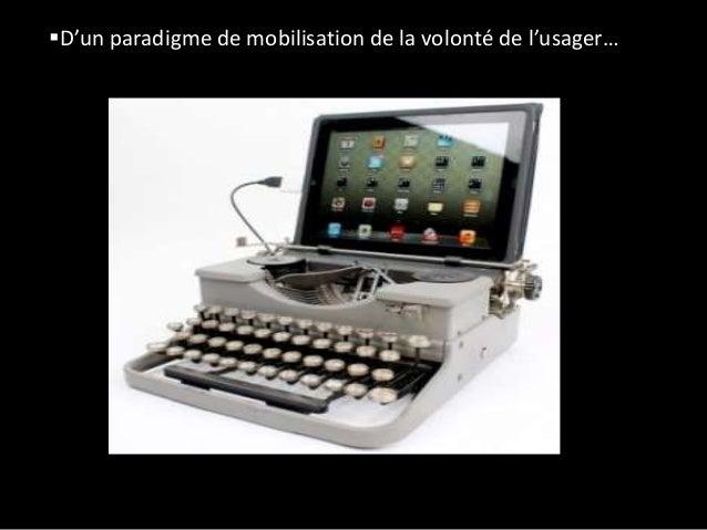 D'un paradigme de mobilisation de la volonté de l'usager…
