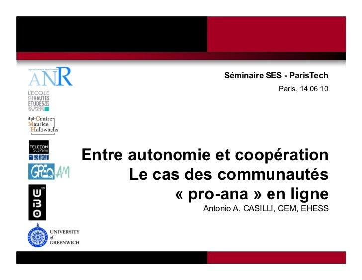 Séminaire SES - ParisTech                                                                Paris, 14 06 10Entre autonomie et...