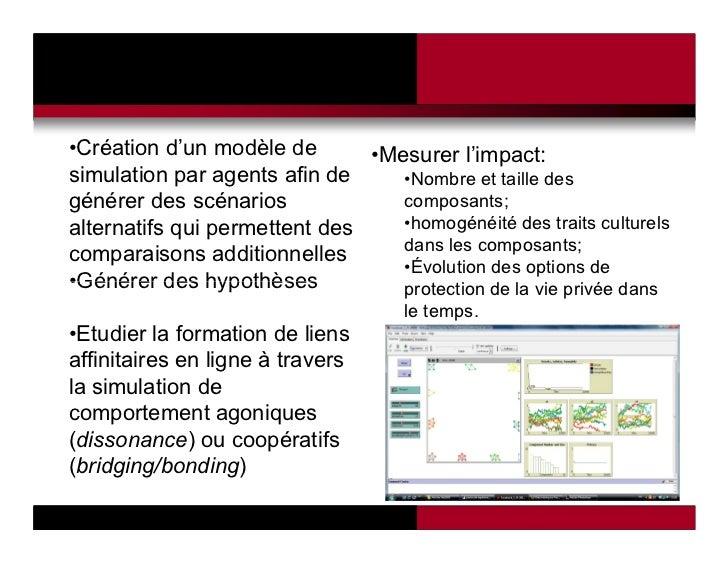 •Création d'un modèle de       •Mesurer l'impact:simulation par agents afin de     •Nombre et taille desgénérer des scénar...