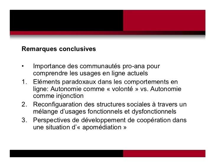Remarques conclusives•  Importance des communautés pro-ana pour   comprendre les usages en ligne actuels1. Eléments parado...