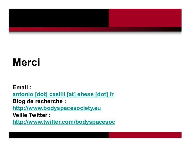 MerciEmail :antonio [dot] casilli [at] ehess [dot] frBlog de recherche :http://www.bodyspacesociety.euVeille Twitter :http...