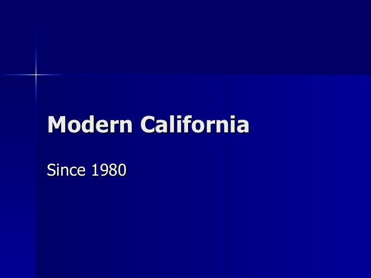 Modern California  Since 1980