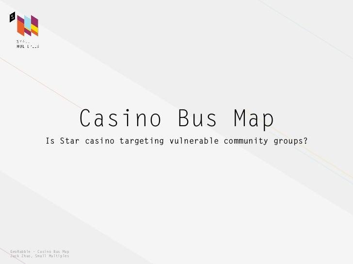 Casino Bus Map               Is Star casino targeting vulnerable community groups?GeoRabble – Casino Bus MapJack Zhao, Sma...