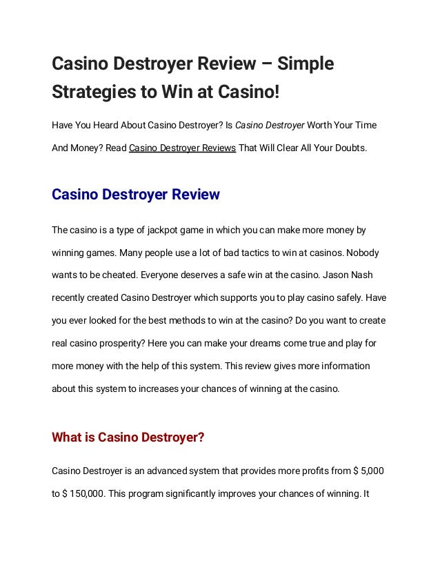 Casino Destroyer Review – Simple  Strategies to Win at Casino!  Have You Heard About Casino Destroyer? Is Casino Destroyer...