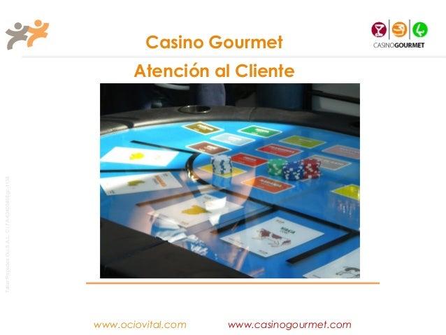 Casino Gourmet                                                              Atención al ClienteTaller Projectes Oci S.A.L....
