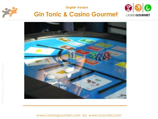 English Version                                                       Gin Tonic & Casino GourmetTaller Projectes Oci S.A.L...