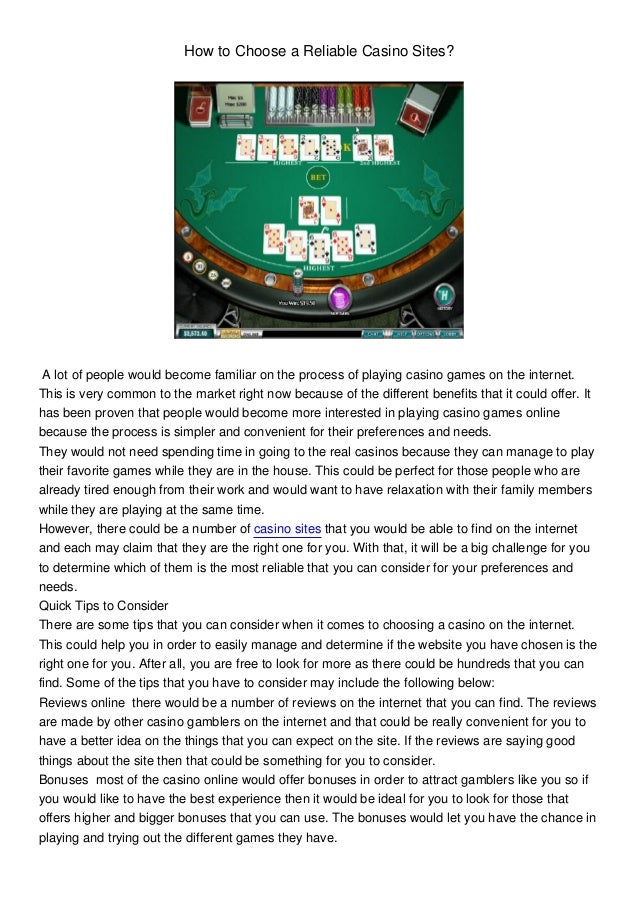 How to Choose a Reliable Casino Sites? A lot of people would become familiar on the process of playing casino games on the...