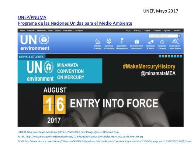 UNEP, Mayo 2017 UNEP/PNUMA Programa de las Naciones Unidas para el Medio Ambiente FLYER: http://www.mercuryconvention.org/...