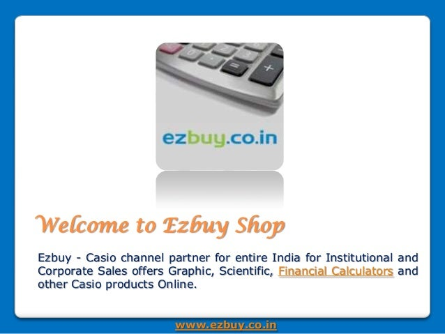 Welcome to Ezbuy Shop Ezbuy - Casio channel partner for entire India for Institutional and Corporate Sales offers Graphic,...