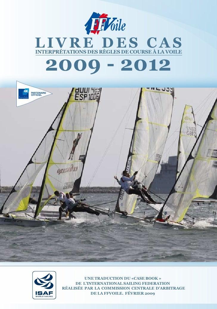 lIVre des casInterprétatIons des règles de course à la VoIle       2009 - 2012                         une traductIon du «...