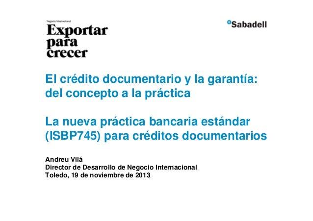 El crédito documentario y la garantía: del concepto a la práctica La nueva práctica bancaria estándar (ISBP745) para crédi...