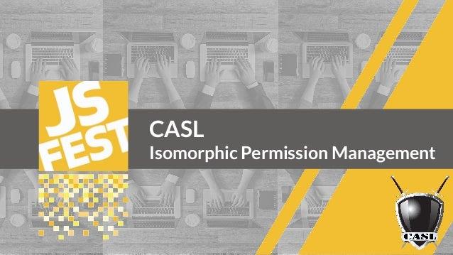 CASL Isomorphic Permission Management