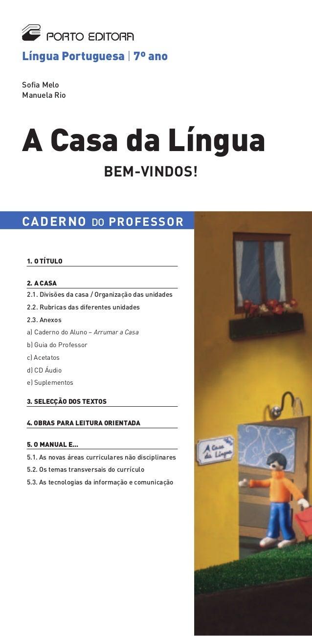 nLíngua Portuguesa | 7º anoSofia MeloManuela RioA Casa da Língua                          BEM-VINDOS!CADERNO DO PROFESSOR ...
