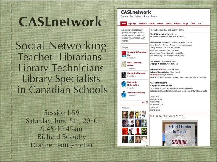 CASLnetwork Social Networking Teacher- Librarians  Library Technicians Library Specialists in Canadian Schools Session I-5...