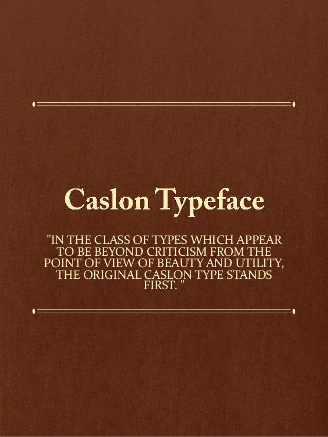 """""""IN THE CLASS OF TYPES WHICH APPEAR TO BE BEYOND CRITICISM FROM THE POINT OF VIEW OF BEAUTY AND UTILITY, THE ORIGINAL CASL..."""