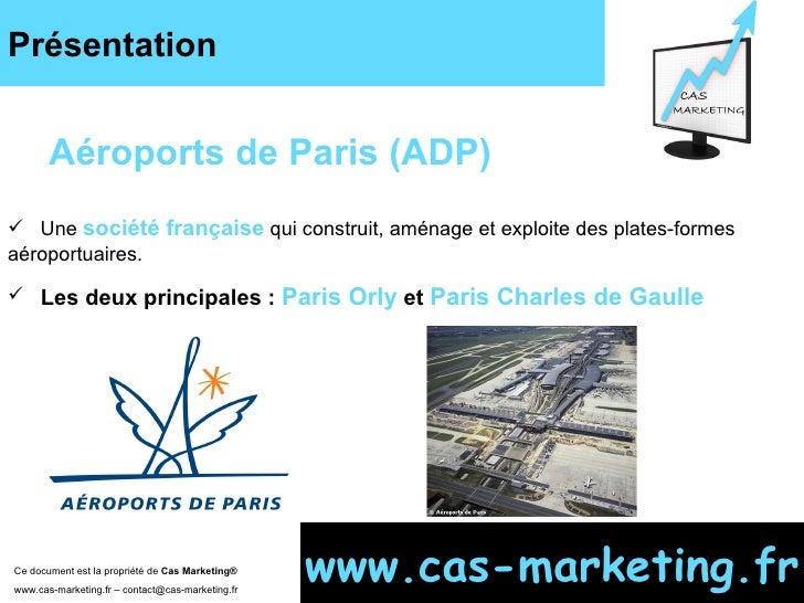 Présentation <ul><li>Une  société française  qui construit, aménage et exploite des plates-formes aéroportuaires. </li></u...