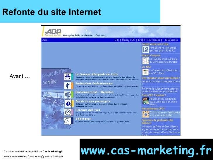Refonte du site Internet Ce document est la propriété de  Cas Marketing ®   www.cas-marketing.fr – contact@cas-marketing.f...