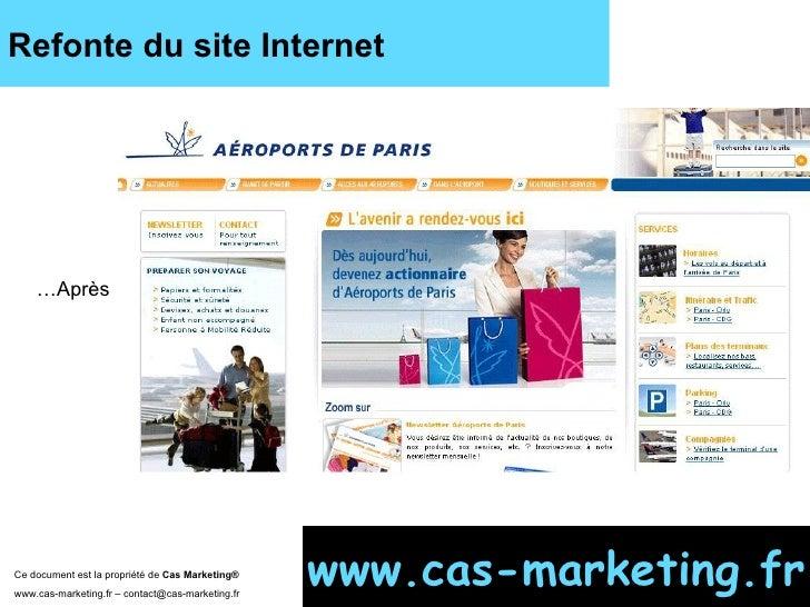 Refonte du site Internet …Après www.cas-marketing.fr Ce document est la propriété de  Cas Marketing ®   www.cas-marketing....