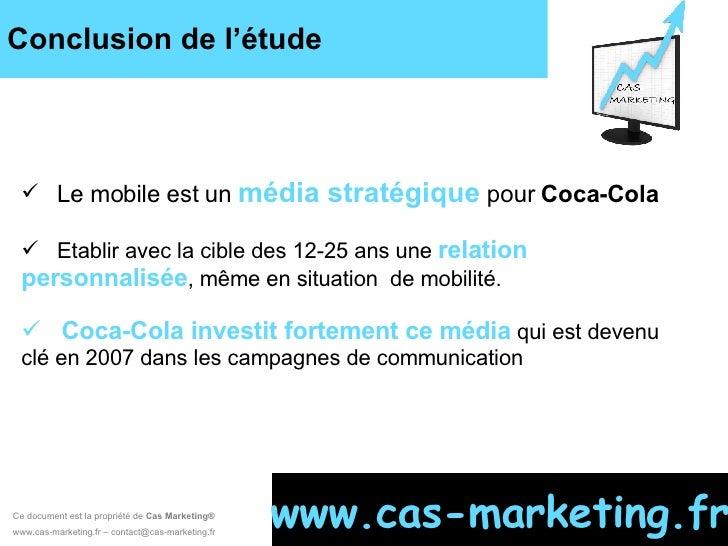 Conclusion de l'étude Ce document est la propriété de  Cas Marketing ®   www.cas-marketing.fr – contact@cas-marketing.fr w...