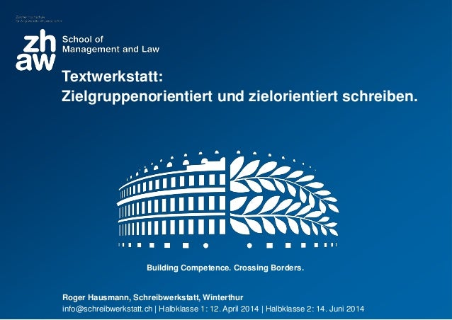 Building Competence. Crossing Borders. Roger Hausmann, Schreibwerkstatt, Winterthur info@schreibwerkstatt.ch | Halbklasse ...