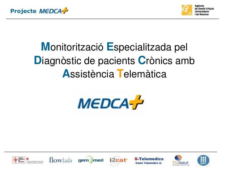 Projecte        Monitorització Especialitzada pel       Diagnòstic de pacients Crònics amb            Assistència Telemàti...