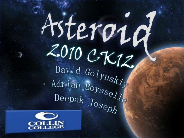 Asteroids • Not quite a planet Not quite a meteoroid • Main asteroid belt • Types – C-type – S-type – M-type  http://en.wi...