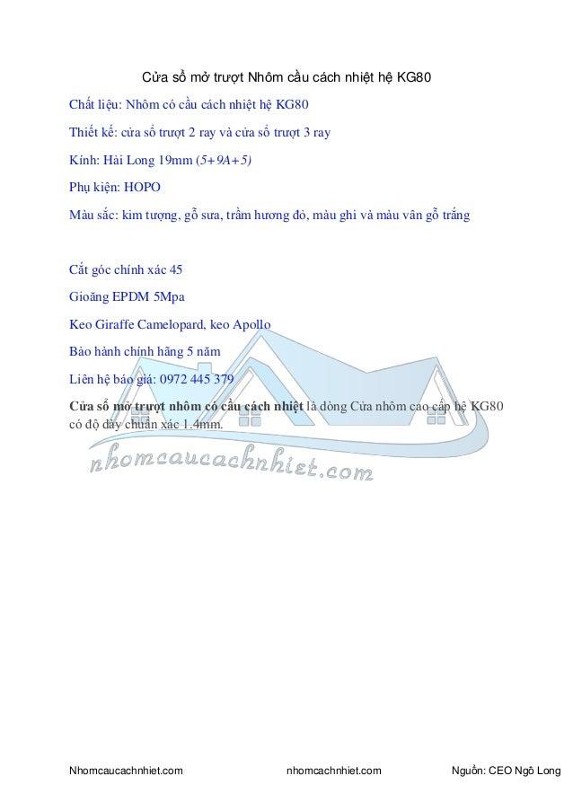 Nhomcaucachnhiet.com nhomcachnhiet.com Nguồn: CEO Ngô Long Cửa sổ mở trượt Nhôm cầu cách nhiệt hệ KG80 Chất liệu: Nhôm có ...