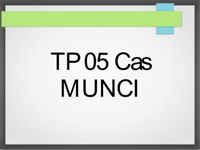 TP05 Cas MUNCI