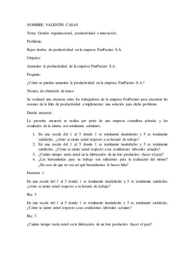 NOMBRE: VALENTIN CASAS Tema: Gestión organizacional, productividad e innovación. Problema: Bajos niveles de productividad ...