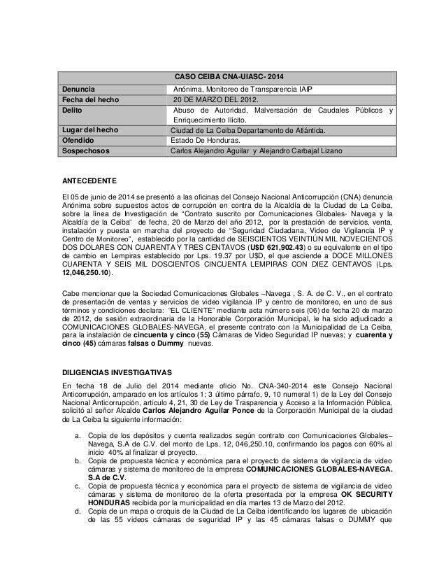 CASO CEIBA CNA-UIASC- 2014 Denuncia Anónima, Monitoreo de Transparencia IAIP Fecha del hecho 20 DE MARZO DEL 2012. Delito ...