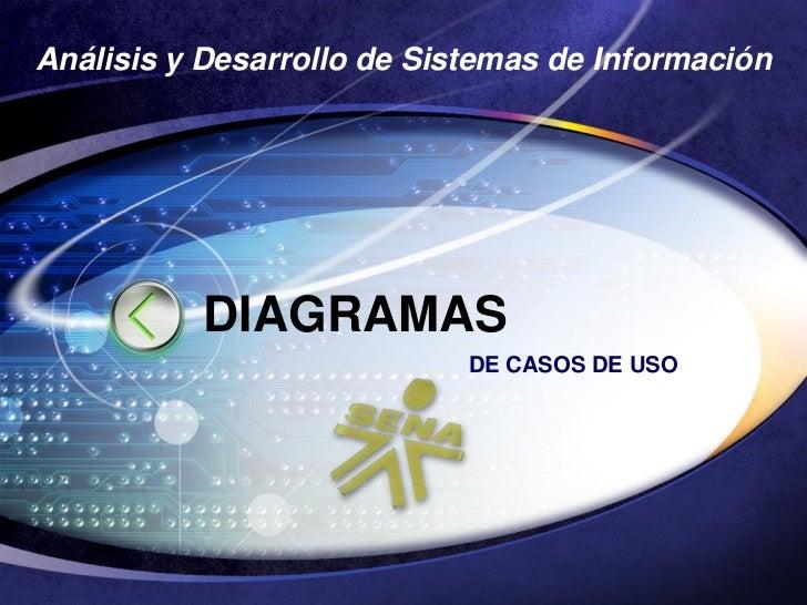 Análisis y Desarrollo de Sistemas de Información               DIAGRAMAS                             DE CASOS DE USO