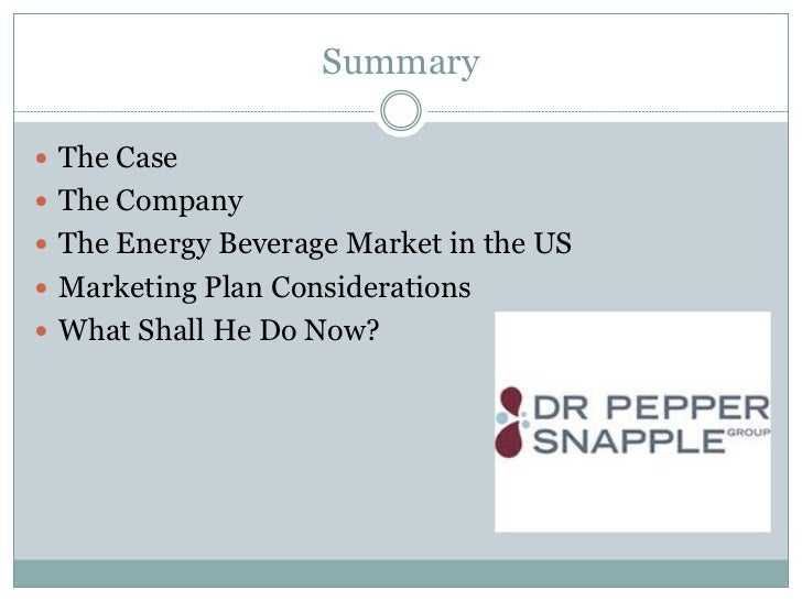 dr pepper snapple group inc energy beverages essay Does your characterization bode well for a new energy beverage brand introduction generally and for dr pepper snapple group, inc in particular the characterizations that i found can bode well for new energy beverage brands that are introducing themselves especially dr pepper snapple group, inc.