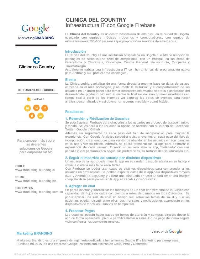 CLINICA DEL COUNTRY Infraestructura IT con Google Firebase La Clínica del Country es un centro hospitalario de alto nivel ...