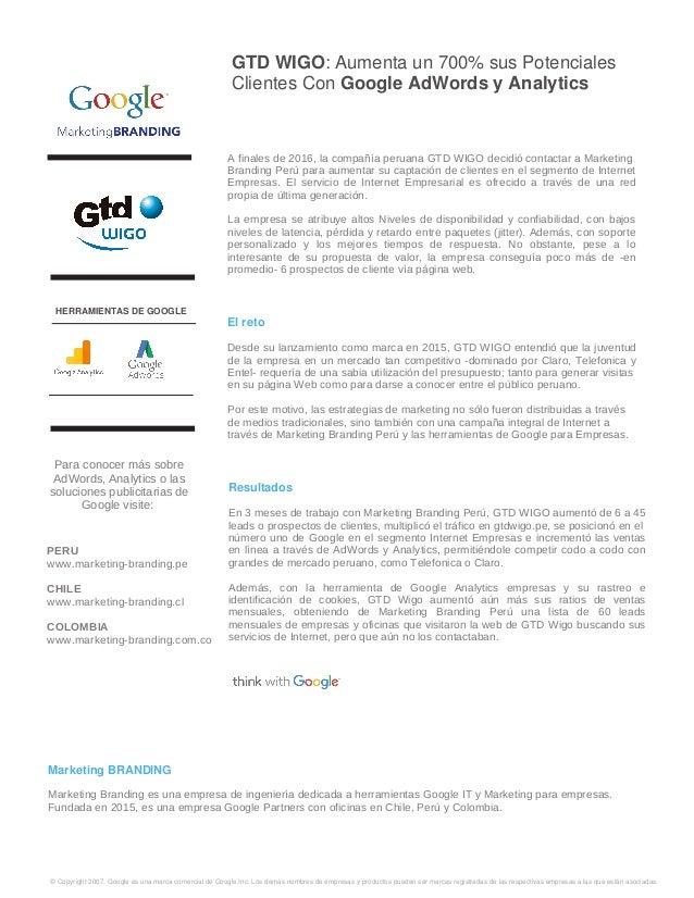 GTD WIGO: Aumenta un 700% sus Potenciales Clientes Con Google AdWords y Analytics A finales de 2016, la compa��a peruana G...