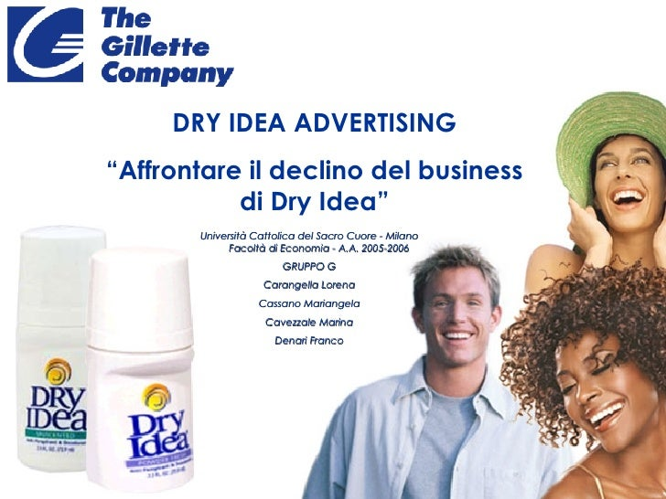 gillette company dry idea advertising a This added brands such as gillette razors,  and dry idea were sold to dial  procter & gamble also was the first company to produce and sponsor a prime.