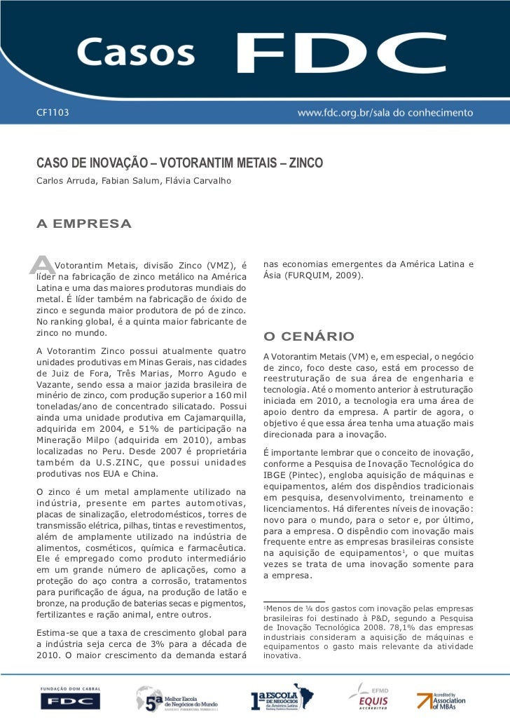 CF1103Caso de Inovação – votorantIm metaIs – ZInCoCarlos Arruda, Fabian Salum, Flávia Carvalhoa empresaa    Votorantim Met...