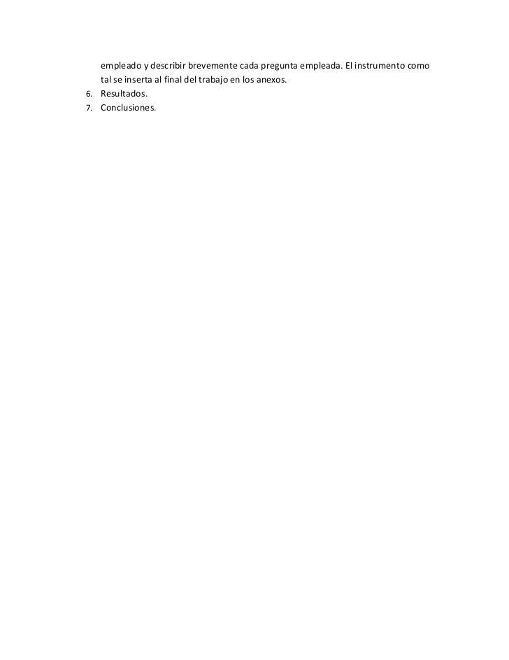 empleado y describir brevemente cada pregunta empleada. El instrumento como   tal se inserta al final del trabajo en los a...