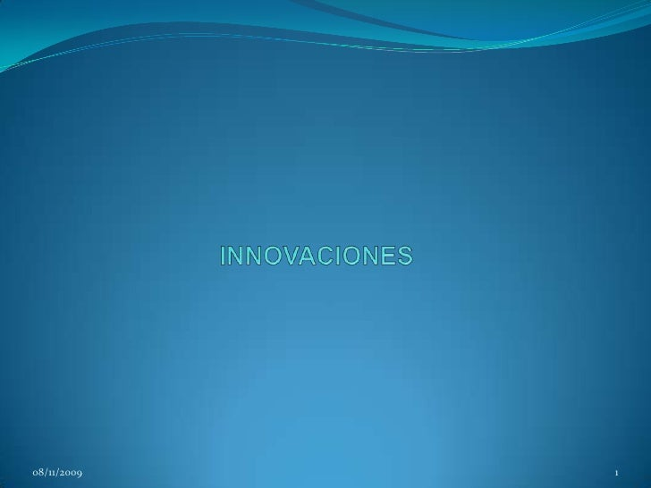 INNOVACIONES<br />08/11/2009<br />1<br />