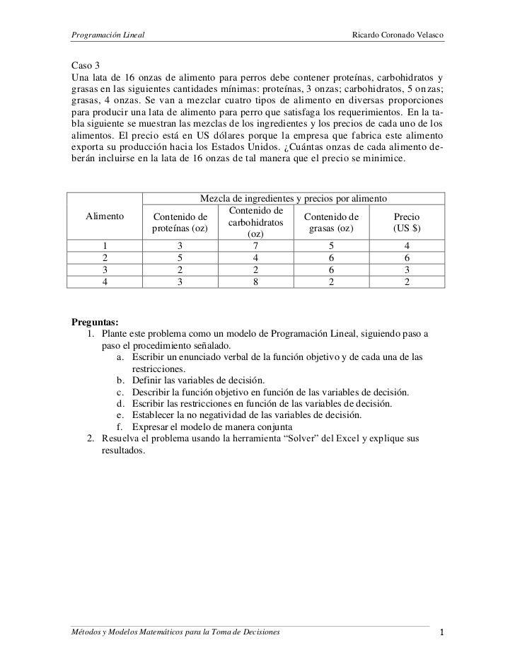 Programación Lineal                                                  Ricardo Coronado VelascoCaso 3Una lata de 16 onzas de...