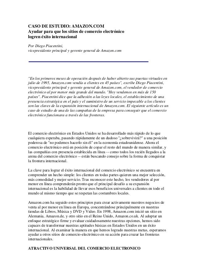 CASO DE ESTUDIO: AMAZON.COM Ayudar para que los sitios de comercio electrónico logren éxito internacional Por Diego Piacen...