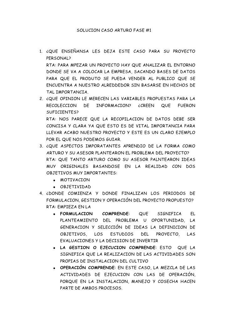 SOLUCION CASO ARTURO FASE #1<br />¿QUE ENSEÑANSA LES DEJA ESTE CASO PARA SU PROYECTO PERSONAL? <br />RTA: PARA MPEZAR UN P...