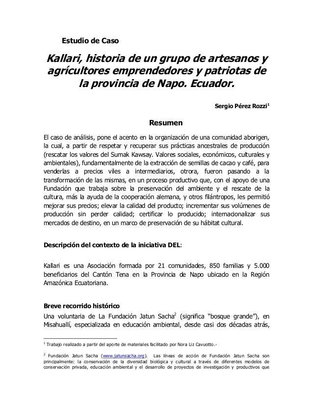 Estudio de Caso    Kallari, historia de un grupo de artesanos y    agrícultores emprendedores y patriotas de           la ...