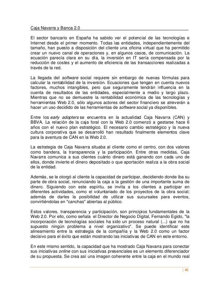 Caja Navarra y Banca 2.0El sector bancario en España ha sabido ver el potencial de las tecnologías eInternet desde el prim...