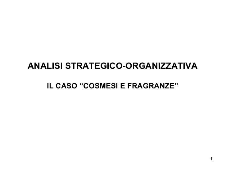 """ANALISI STRATEGICO-ORGANIZZATIVA IL CASO """"COSMESI E FRAGRANZE"""""""
