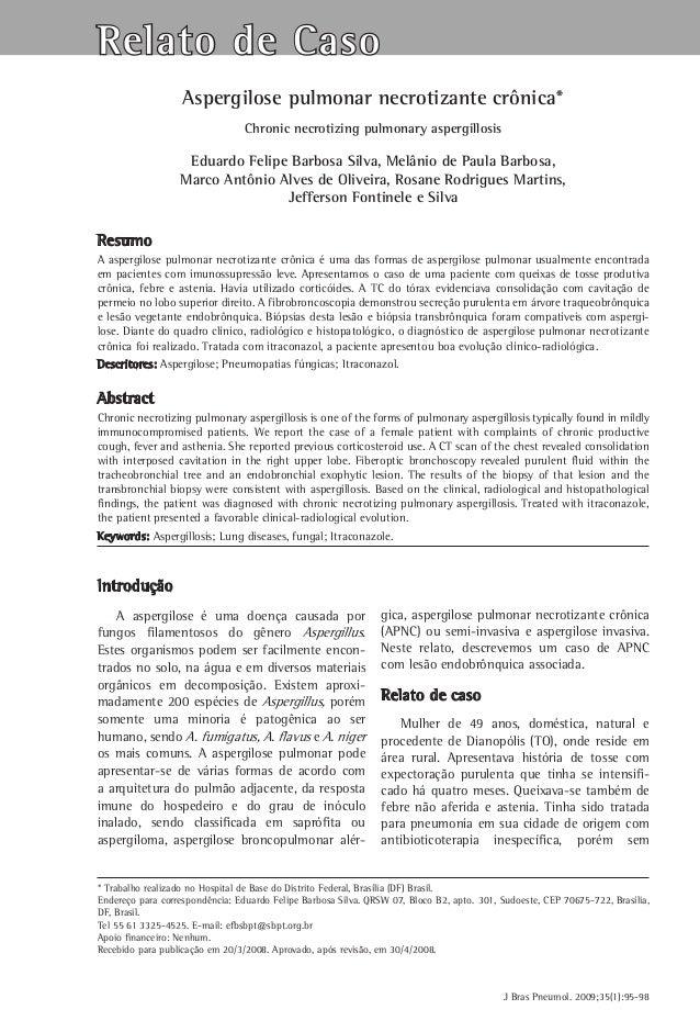 Relato de Caso Aspergilose pulmonar necrotizante crônica* Chronic necrotizing pulmonary aspergillosis  Eduardo Felipe Barb...