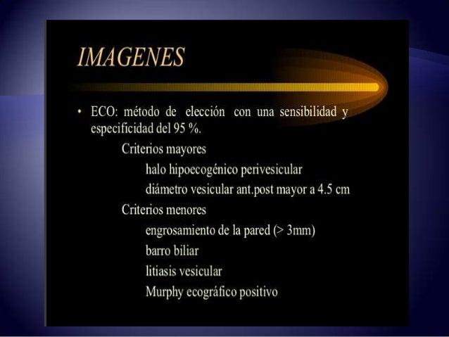 DIAGNOSTICO • Sepsis de Origen Biliar • Coledocolitiasis • Colecistitis Aguda •Colangitis •HidropsVesicular