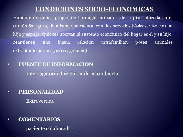 CONDICIONES SOCIO-ECONOMICAS Habita en vivienda propia, de hormigón armado, de 1 piso, ubicada en el cantón Saraguro, la m...