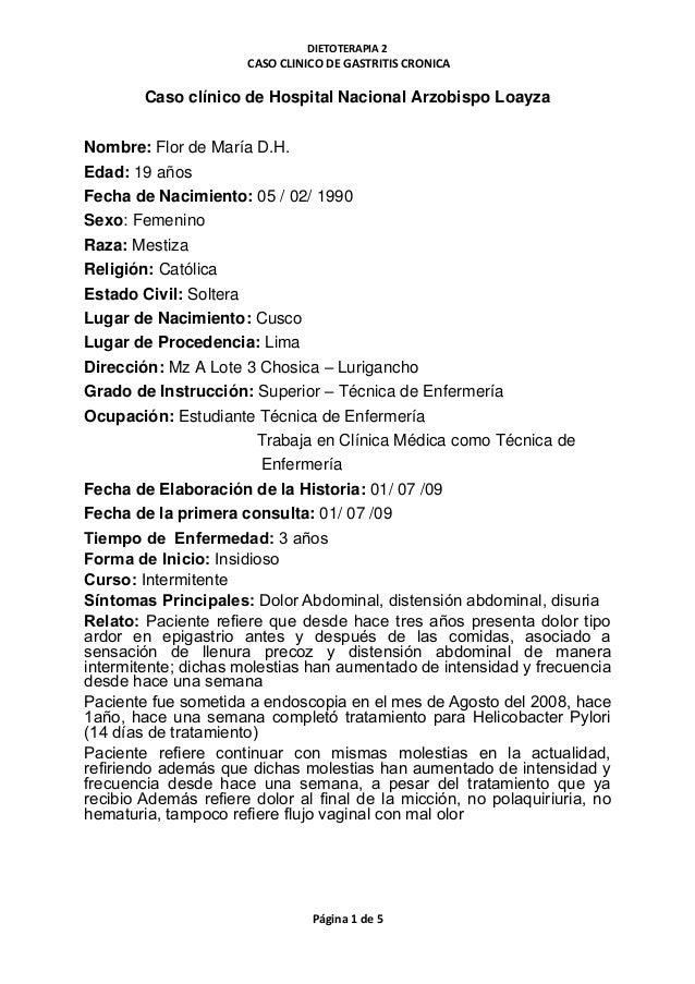 DIETOTERAPIA 2 CASO CLINICO DE GASTRITIS CRONICA Página 1 de 5 Caso clínico de Hospital Nacional Arzobispo Loayza Nombre: ...