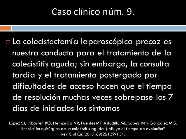  La colecistectomía laparoscópica precoz es nuestra conducta para el tratamiento de la colecistitis aguda; sin embargo, l...